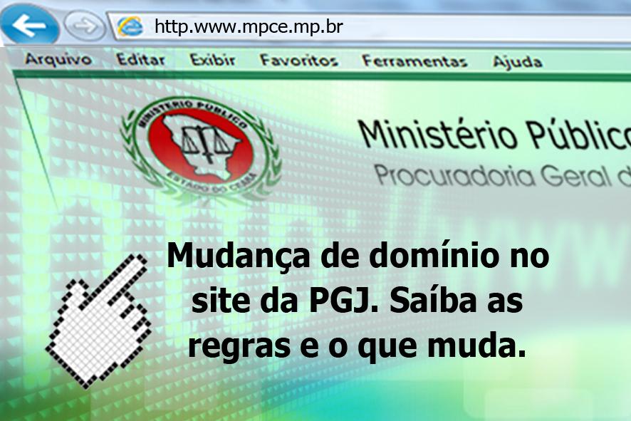 O Ministério Público do Estado do Ceará altera oficialmente hoje seu  domínio na internet. As mudanças para a migração de domínio foram  finalizadas ao longo ... f989b344e6